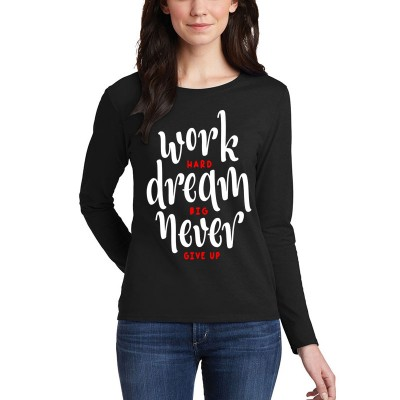 Work Hard Dream Big Long Sleeves Printed T-Shirt